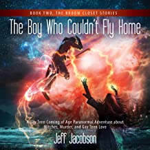 The Boy Who Couldn't Fly Home: Broom Closet Stories, Book 2