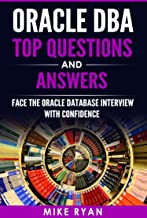 Oracle DBA Top Questions and Answers: Face The Oracle Database Interview With Confidence