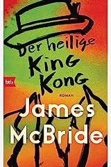 Der heilige King Kong: Roman (German Edition) Kindle Edition