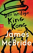 Der heilige King Kong: Roman (German Edition)