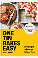One Tin Bakes Easy: Foolproof cakes, traybakes, bars and bites from gluten-free to vegan and beyond Kindle Edition