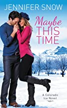 Maybe This Time (Colorado Ice Book 2)