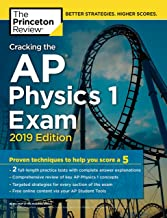 Cracking the AP Physics 1 Exam, 2019 Edition: Practice Tests & Proven Techniques to..