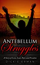 Antebellum Struggles: Slavery, Lust and Suspicion