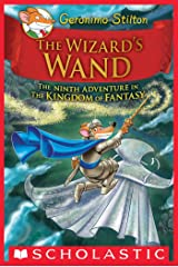The Wizard's Wand (Geronimo Stilton and the Kingdom of Fantasy #9) Kindle Edition
