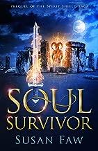 Soul Survivor (Prequel of The Spirit Shield Saga): Soul Survivor: Prequel to The Spirit Shield Saga