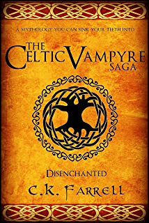 Disenchanted: Book One (The Celtic Vampyre Saga 1)