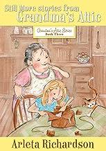 Still More Stories from Grandma's Attic (Grandma's Attic Series Book 3)
