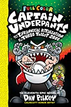 Captain Underpants and the Tyrannical Retaliation of the Turbo Toilet 2000: Color Edition (Captain Underpants #11) (Color ...