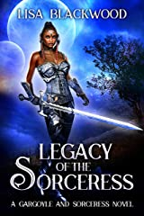 Legacy of the Sorceress (A Gargoyle and Sorceress Tale Book 6) Kindle Edition