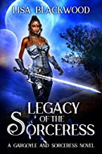 Legacy of the Sorceress (A Gargoyle and Sorceress Tale Book 6)