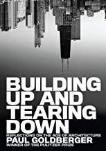 Building Up and Tearing Down: Reflections on the Age of Architecture