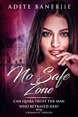 No Safe Zone: Romantic Thriller Kindle Edition