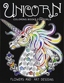 Unicorn Coloring Books for Girls: featuring various Unicorn designs filled with stress relieving patterns. (Horses Colorin...
