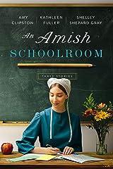 An Amish Schoolroom: Three Stories Kindle Edition