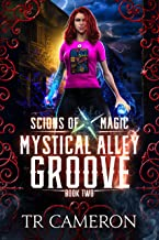 Mystical Alley Groove: An Urban Fantasy Action Adventure (Scions of Magic Book 2)