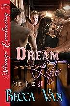 Dream Life [Slick Rock 20] (Siren Publishing Menage Everlasting)