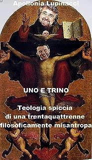Uno e trino: Teologia spiccia di una trentaquattrenne filosoficamente misantropa (Italian Edition)