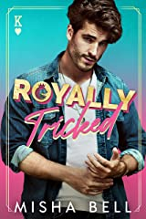 Royally Tricked: A Laugh-Out-Loud Royal Romance Kindle Edition