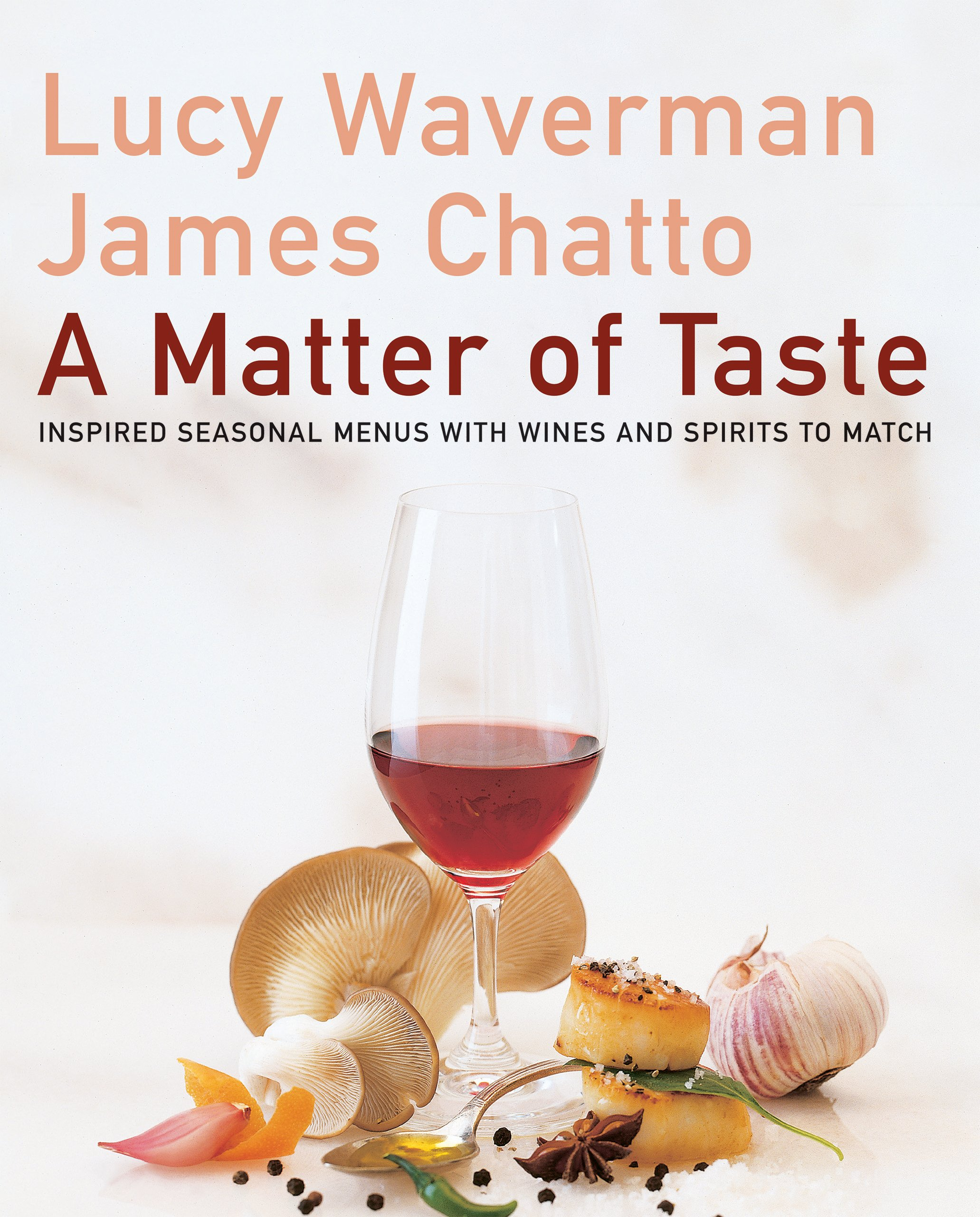 Download A Matter Of Taste: Inspired Seasonal Menus With Wines And Spirits To Match (English Edition) 