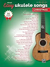 Alfred's Easy Ukulele Songs -- Christmas: 50 Christmas Favorites