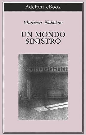 Un mondo sinistro (Biblioteca Adelphi Vol. 613)