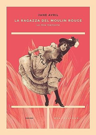 La ragazza del Moulin Rouge: Le mie memorie