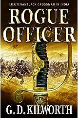 Rogue Officer (Sergeant 'Fancy Jack' Crossman Book 7) Kindle Edition