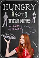 Hungry for More: A Harem of Recipes Kindle Edition