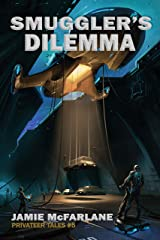 Smuggler's Dilemma (Privateer Tales Book 5) Kindle Edition
