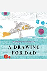 A drawing for Dad: A book to celebrate dads and their affection Kindle Edition