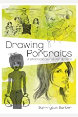 Drawing Portraits: A Practical Course for Artists Kindle Edition