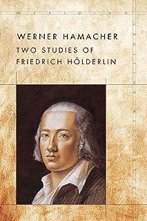 Two Studies of Friedrich Hölderlin (Meridian: Crossing Aesthetics)