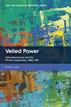 Veiled Power: International Law and the Private Corporation 1886-1981 (Law and Global Governance)