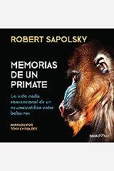 Memorias de un primate: La vida nada convencional de un neurocientifico entre babuinos Livres audio Audible