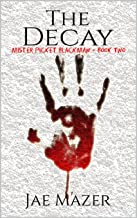 The Decay (Mister Picket Blackmaw Book 2)