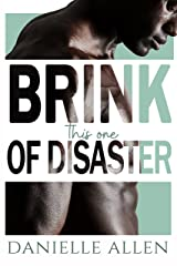 Brink of Disaster: This One (Disasters in Dating) Kindle Edition