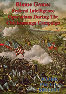 Blame Game: Federal Intelligence Operations During The Chickamauga Campaign