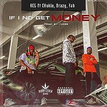 If I No Get Money (feat. Chukie, Drazy & Fab) [Explicit]