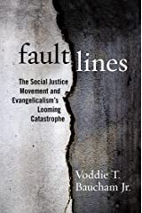 Fault Lines: The Social Justice Movement and Evangelicalism's Looming Catastrophe Kindle Edition