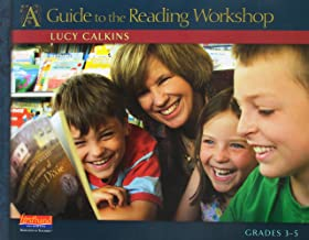 A Guide to the Reading Workshop, Grades 3-5