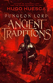 Dungeon Lord: Ancient Traditions (The Wraith's Haunt - A litRPG series Book 4)