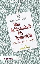 Von Achtsamkeit bis Zuversicht: ABC des guten Lebens (German Edition)