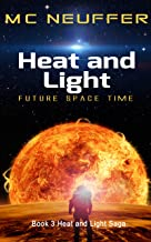 Heat and Light: Future  Space   Time (Heat and Light Saga Book 3)