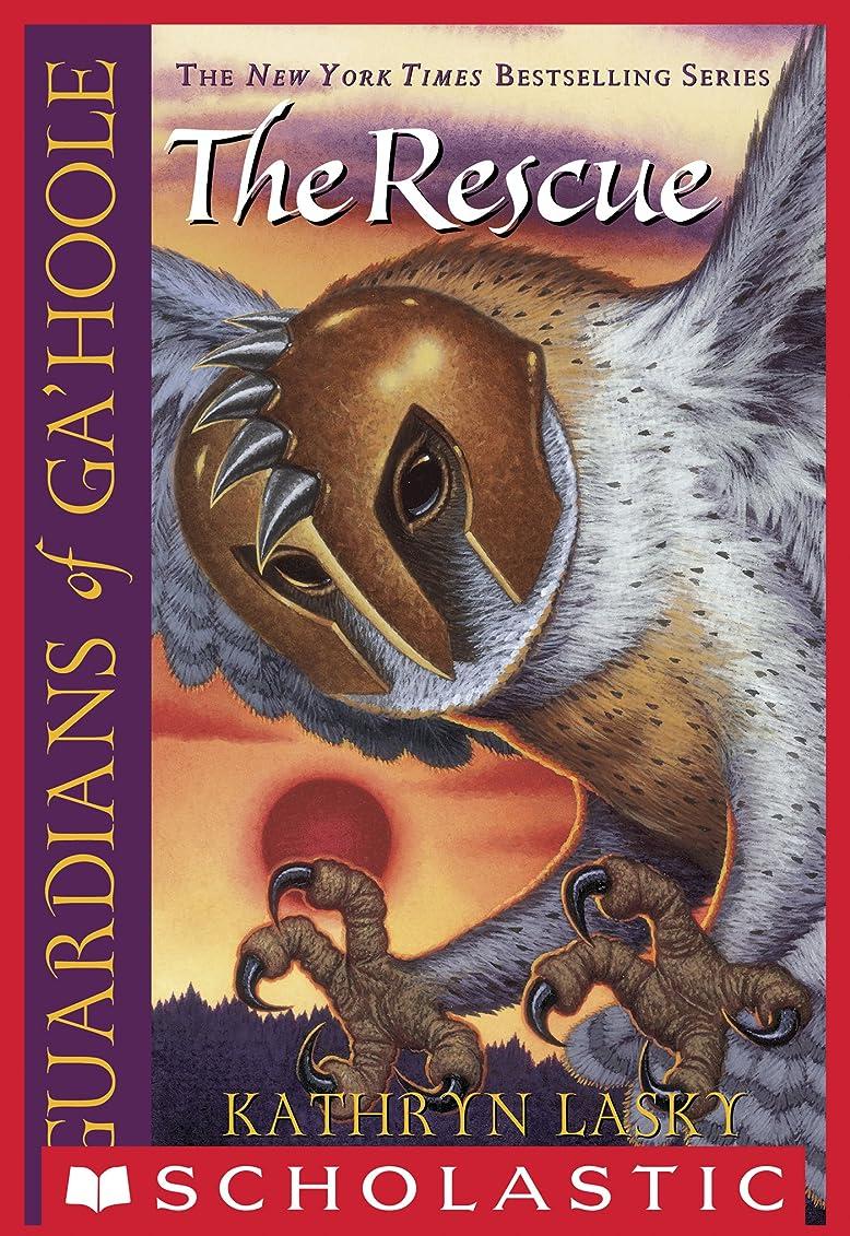 建設脆い集団The Rescue (Guardians Of Ga'hoole #3) (English Edition)