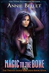 Magic to the Bone (The Twenty-Sided Sorceress Book 7) Kindle Edition