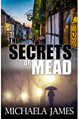 The Secrets Of Mead: An English Village Mystery Kindle Edition