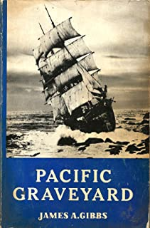 Pacific graveyard;: A narrative of shipwrecks where the Columbia River meets the Pacific Ocean,