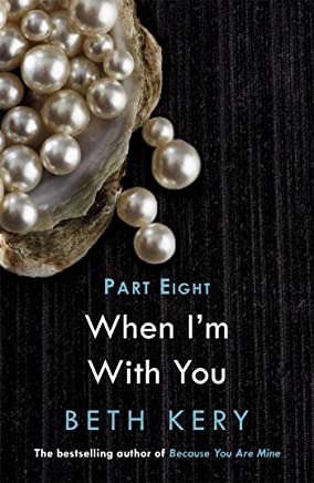 When We Are One (When I'm With You Part 8): Because You Are Mine Series #2