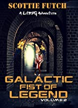 Galactic Fist of Legend: Volume 2